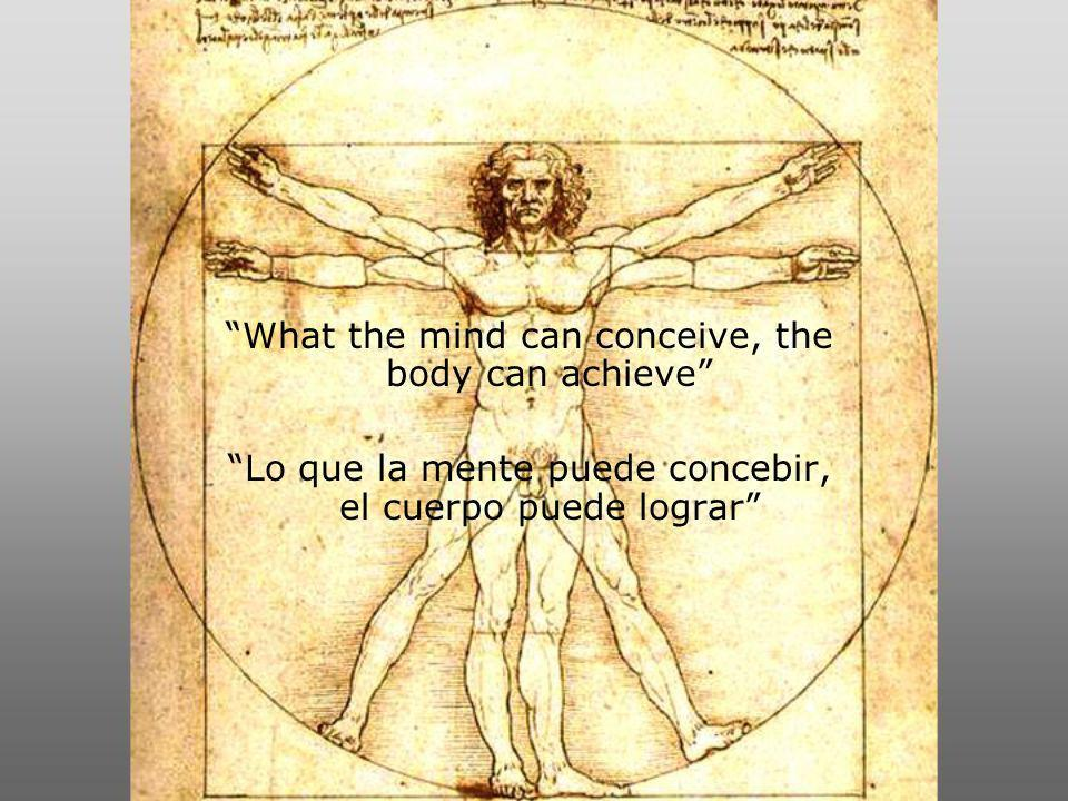 What the mind can conceive, the body can achieve