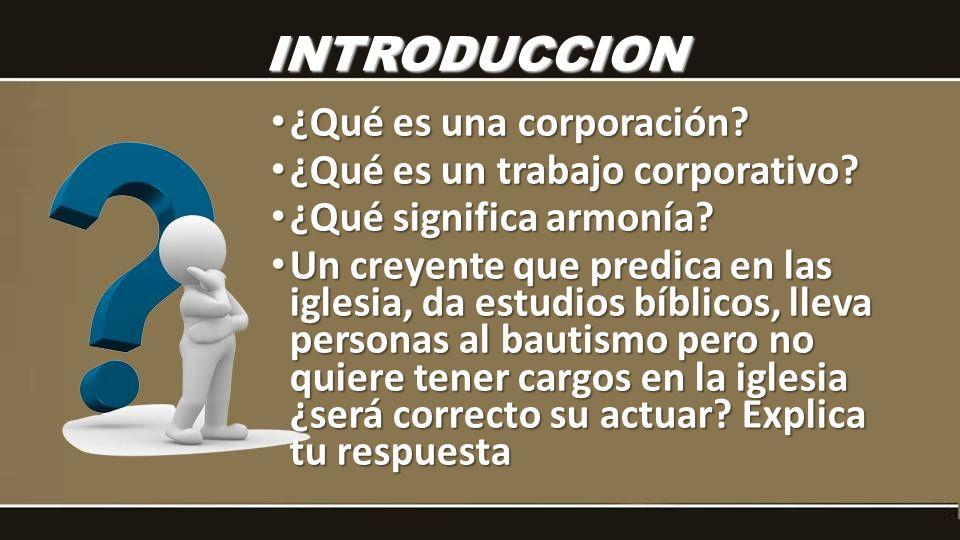 INTRODUCCION ¿Qué es una corporación ¿Qué es un trabajo corporativo