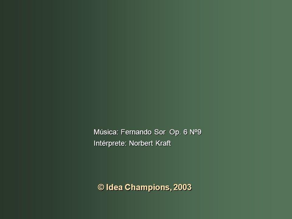 © Idea Champions, 2003 Música: Fernando Sor Op. 6 Nº9
