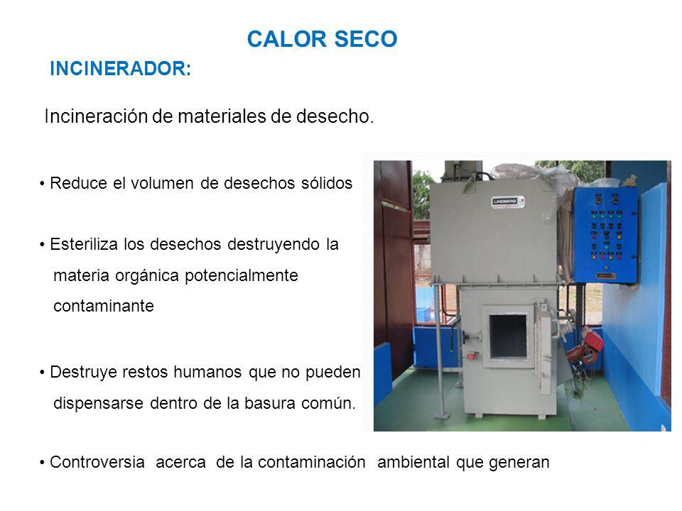 CALOR SECO INCINERADOR: Incineración de materiales de desecho.