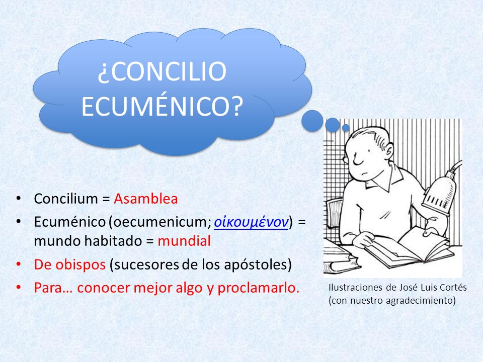 ¿CONCILIO ECUMÉNICO Concilium = Asamblea