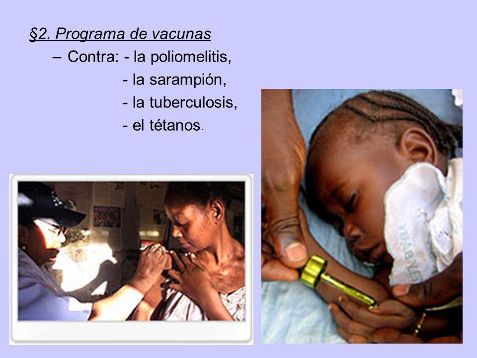§2. Programa de vacunas Contra: - la poliomelitis, - la sarampión, - la tuberculosis, - el tétanos.