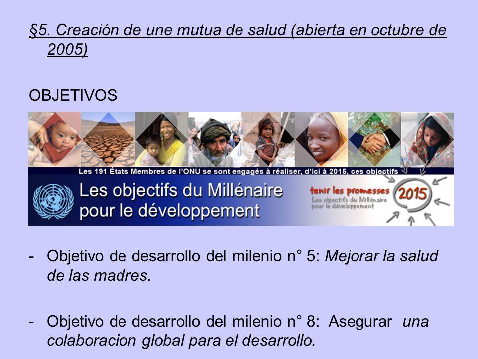 §5. Creación de une mutua de salud (abierta en octubre de 2005)