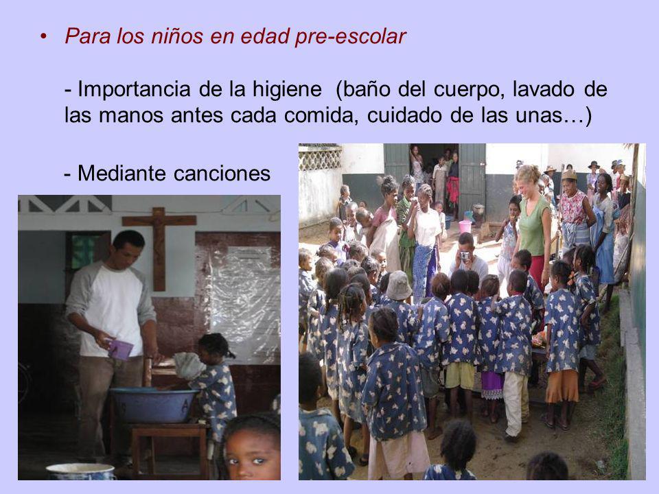 Para los niños en edad pre-escolar - Importancia de la higiene (baño del cuerpo, lavado de las manos antes cada comida, cuidado de las unas…)