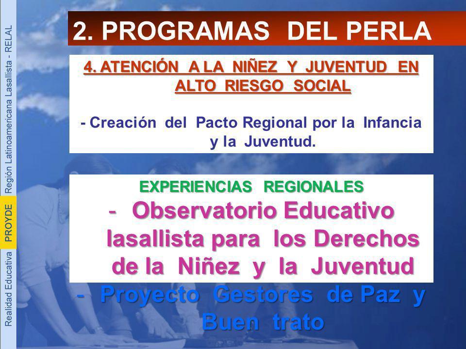 2. PROGRAMAS DEL PERLA 4. ATENCIÓN A LA NIÑEZ Y JUVENTUD EN ALTO RIESGO SOCIAL.