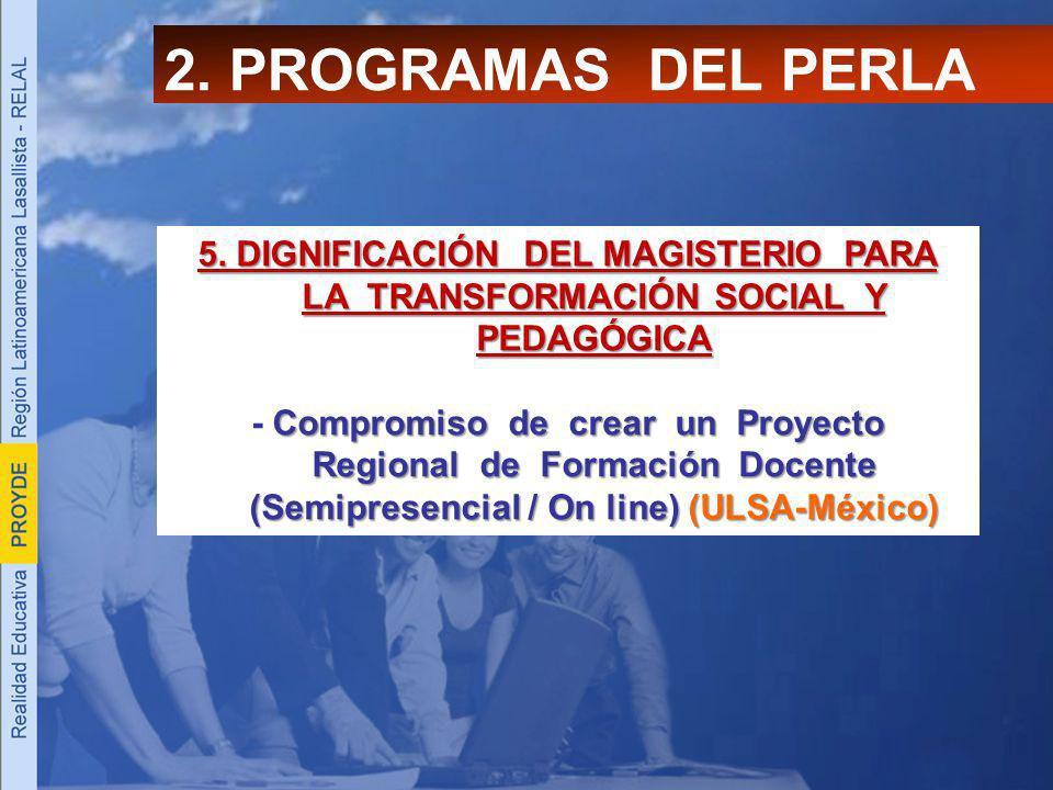 2. PROGRAMAS DEL PERLA 5. DIGNIFICACIÓN DEL MAGISTERIO PARA LA TRANSFORMACIÓN SOCIAL Y PEDAGÓGICA.