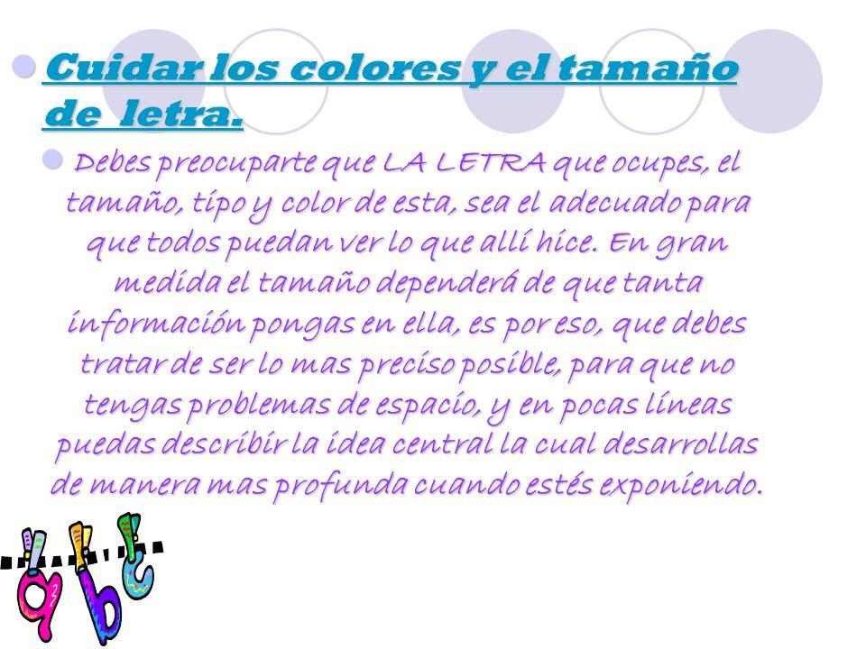 Cuidar los colores y el tamaño de letra.