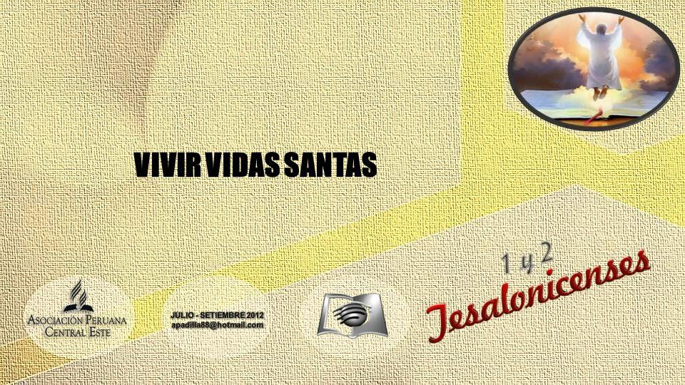VIVIR VIDAS SANTAS JULIO - SETIEMBRE 2012 apadilla88@hotmail.com