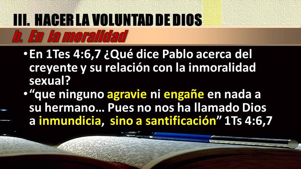III. HACER LA VOLUNTAD DE DIOS b. En la moralidad