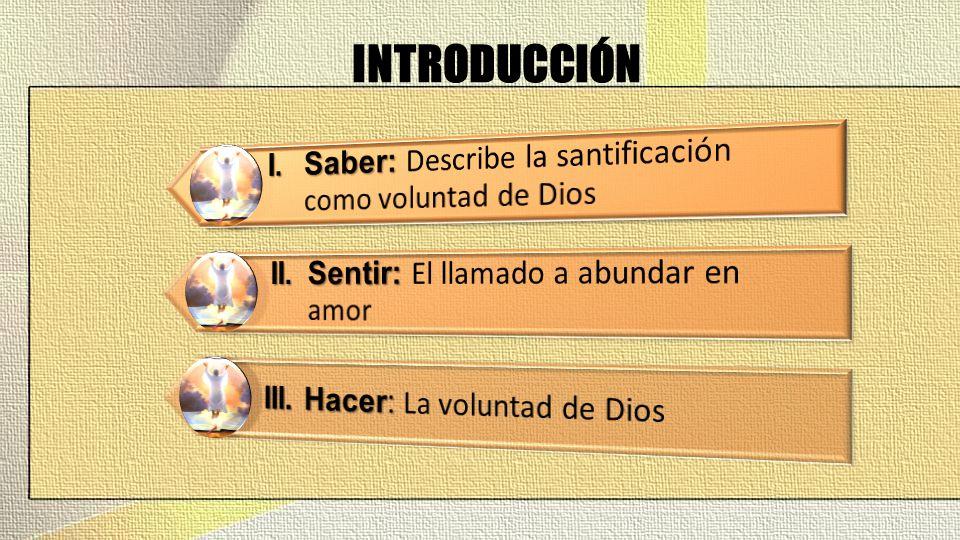 INTRODUCCIÓN I. Saber: Describe la santificación como voluntad de Dios