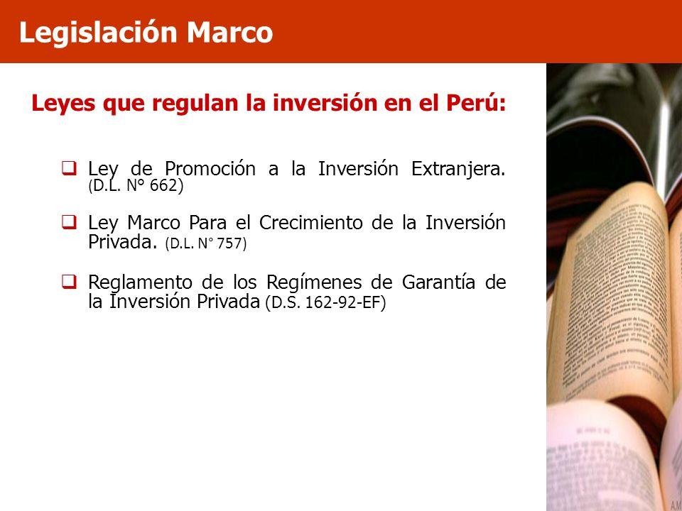 Legislación Marco Leyes que regulan la inversión en el Perú: