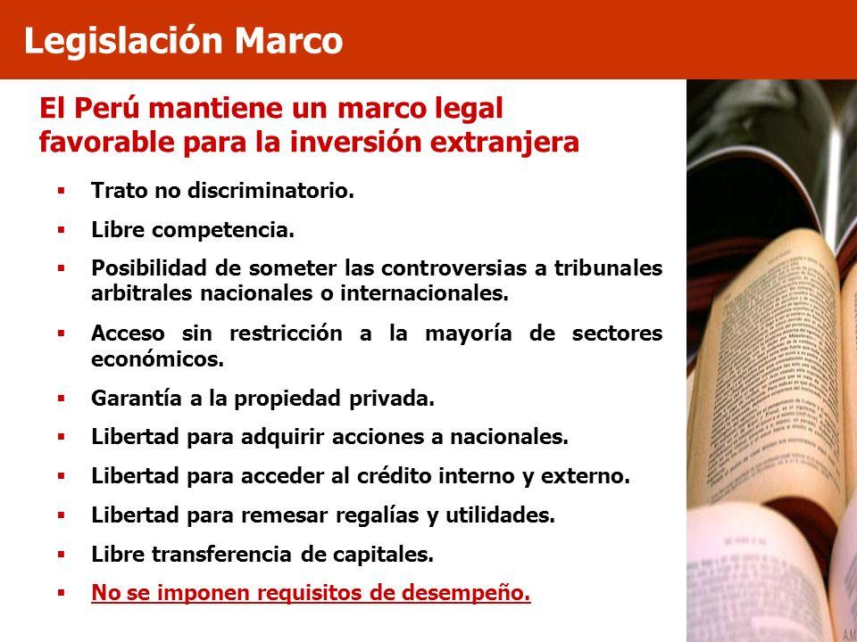 Legislación Marco El Perú mantiene un marco legal favorable para la inversión extranjera. Trato no discriminatorio.