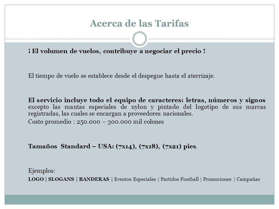 Acerca de las Tarifas ¡ El volumen de vuelos, contribuye a negociar el precio !