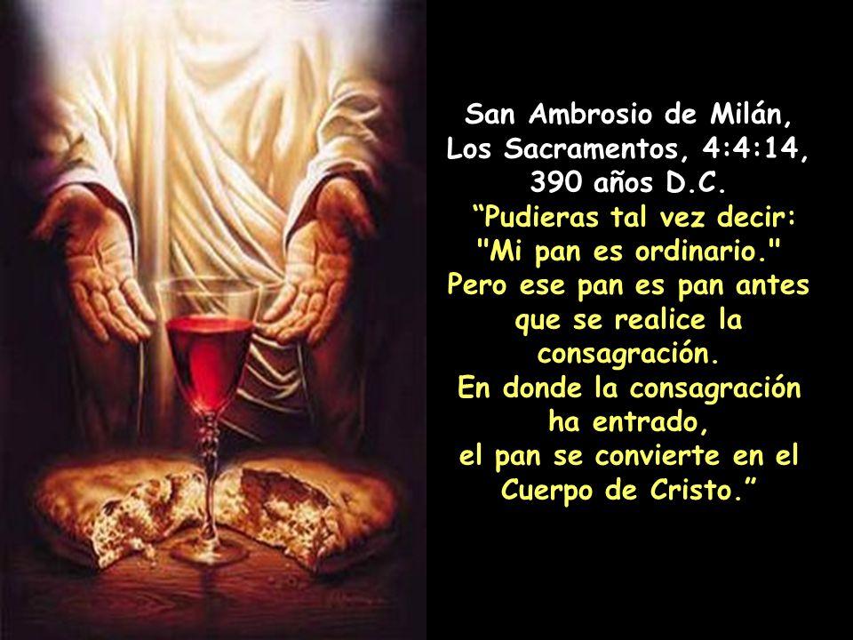 San Ambrosio de Milán, Los Sacramentos, 4:4:14, 390 años D.C.