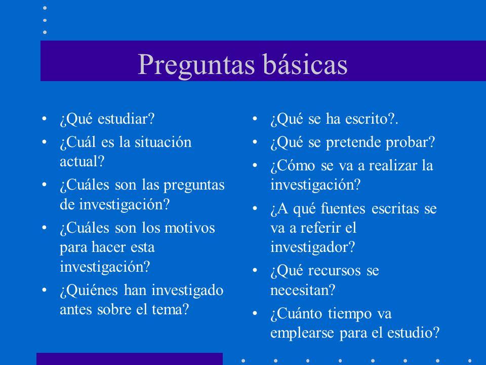 Preguntas básicas ¿Qué estudiar ¿Cuál es la situación actual