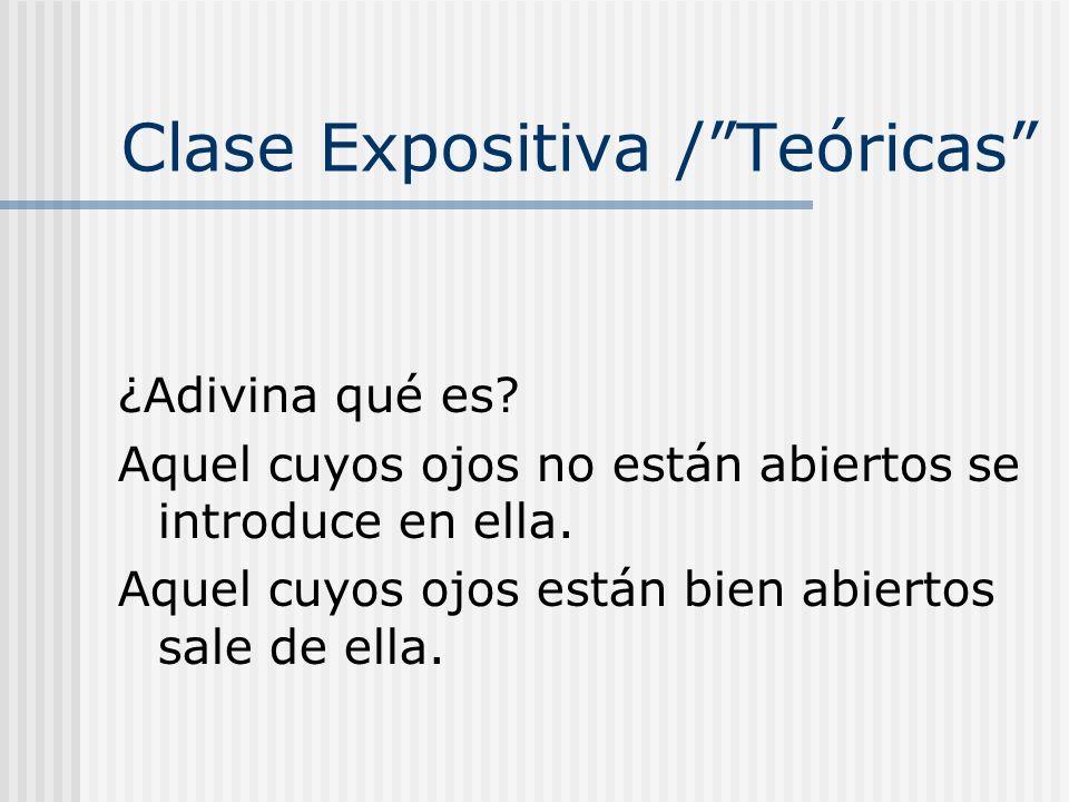 Clase Expositiva / Teóricas