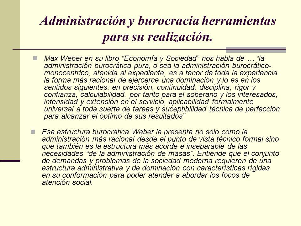 Administración y burocracia herramientas para su realización.