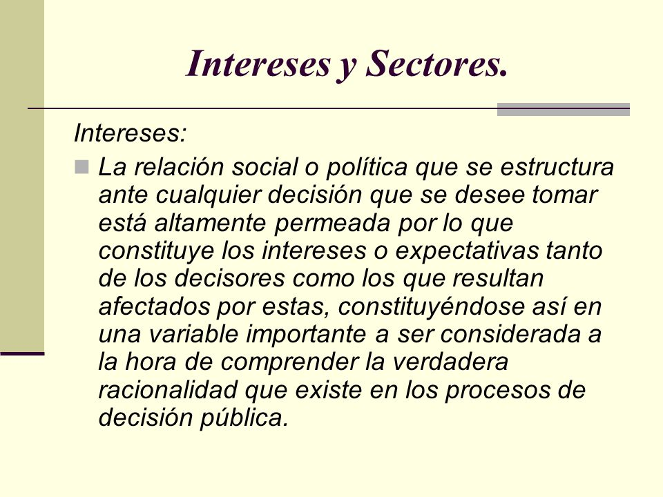 Intereses y Sectores. Intereses: