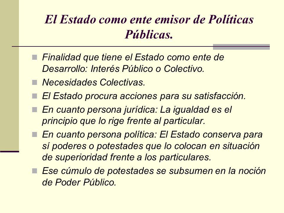 El Estado como ente emisor de Políticas Públicas.