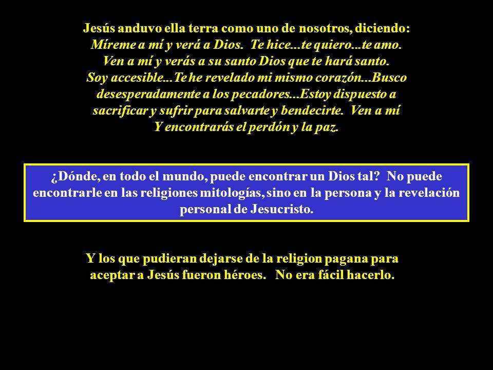 Jesús anduvo ella terra como uno de nosotros, diciendo: