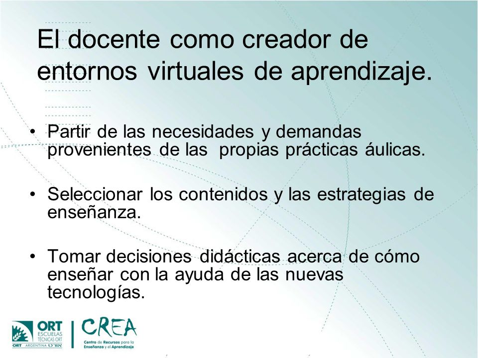 El docente como creador de entornos virtuales de aprendizaje.