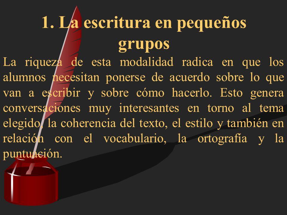 1. La escritura en pequeños grupos