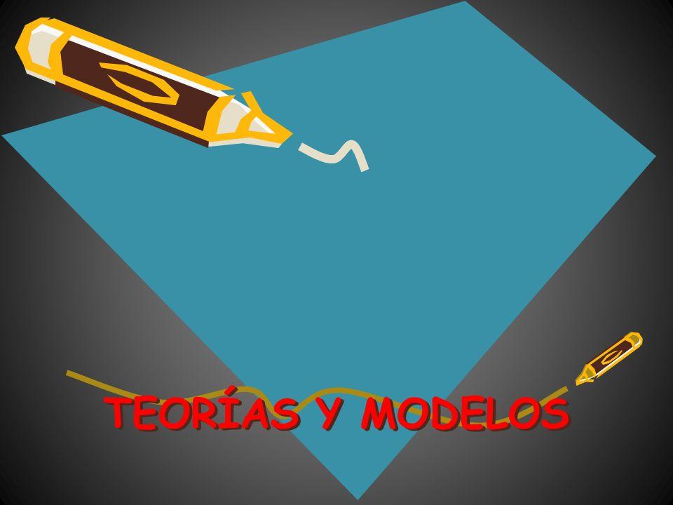 TEORÍAS Y MODELOS