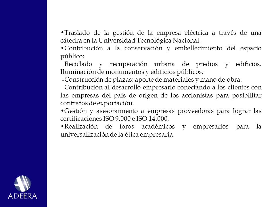 •Traslado de la gestión de la empresa eléctrica a través de una cátedra en la Universidad Tecnológica Nacional.