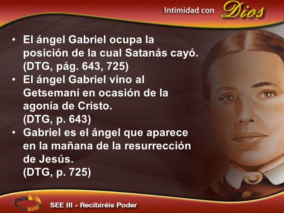 El ángel Gabriel vino al Getsemaní en ocasión de la agonía de Cristo.