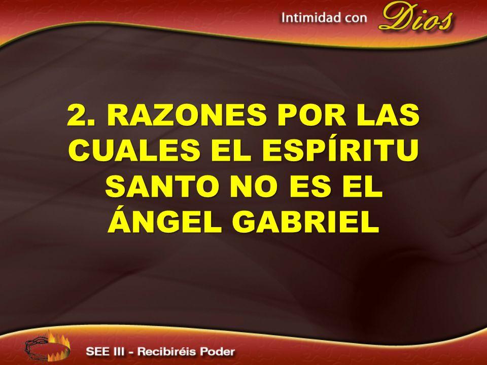 2. RAZONES POR LAS CUALES EL ESPÍRITU SANTO NO ES EL ÁNGEL GABRIEL