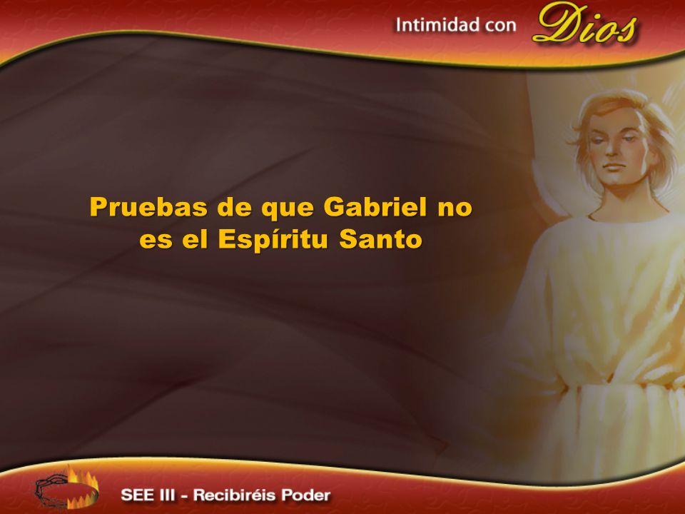 Pruebas de que Gabriel no es el Espíritu Santo