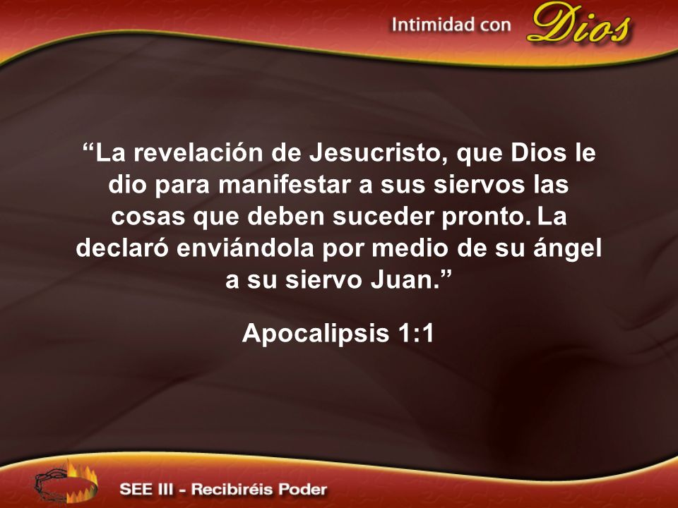 La revelación de Jesucristo, que Dios le dio para manifestar a sus siervos las cosas que deben suceder pronto. La declaró enviándola por medio de su ángel a su siervo Juan.
