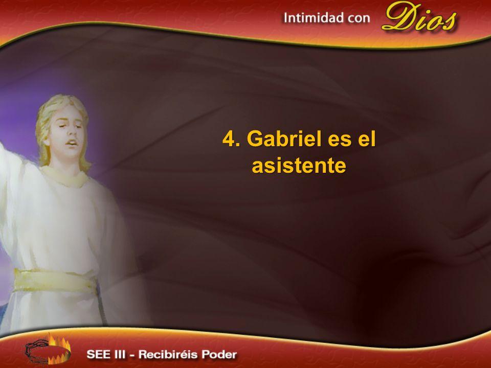 4. Gabriel es el asistente