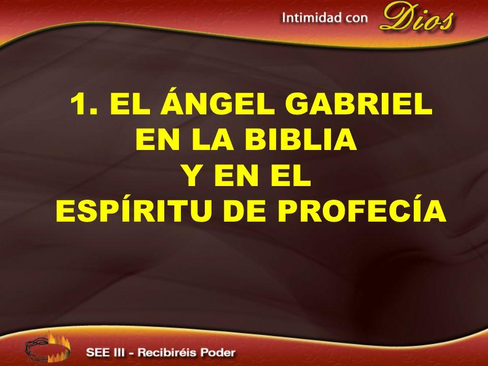 1. EL ÁNGEL GABRIEL EN LA BIBLIA
