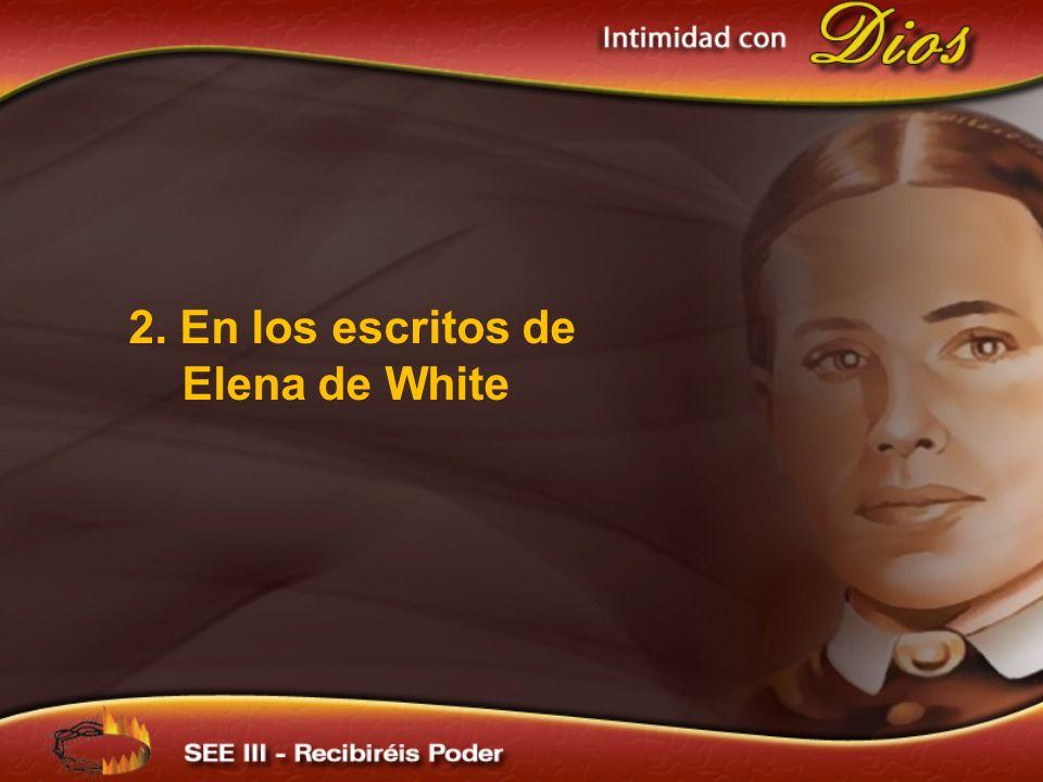 2. En los escritos de Elena de White
