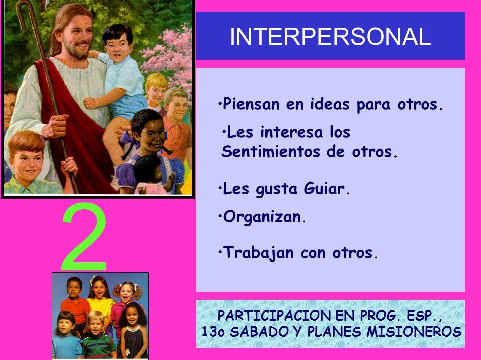 PARTICIPACION EN PROG. ESP., 13o SABADO Y PLANES MISIONEROS