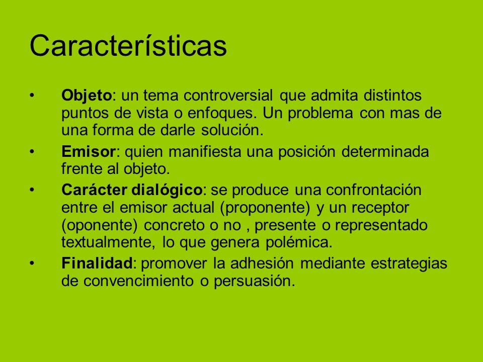 Características Objeto: un tema controversial que admita distintos puntos de vista o enfoques. Un problema con mas de una forma de darle solución.