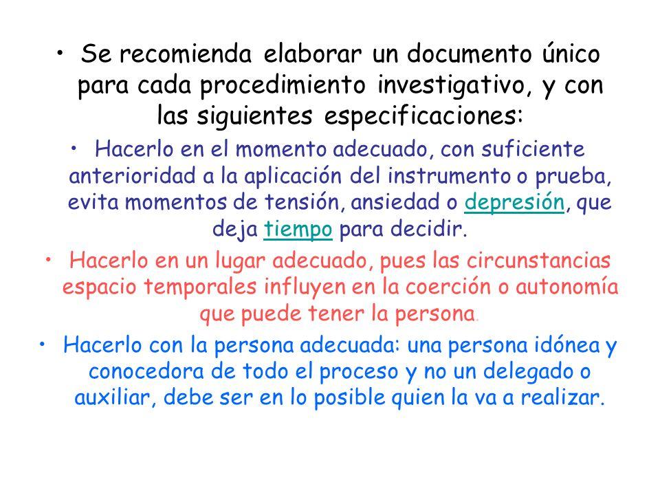 Se recomienda elaborar un documento único para cada procedimiento investigativo, y con las siguientes especificaciones: