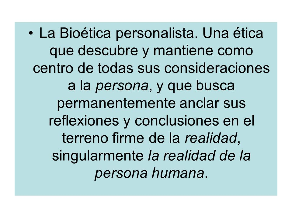 La Bioética personalista