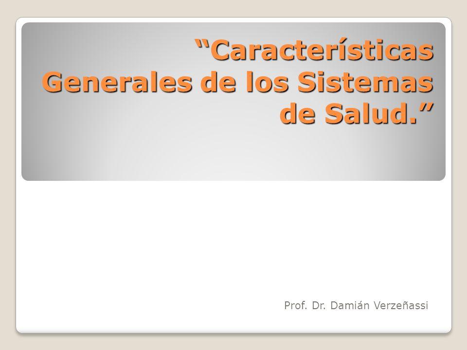 Características Generales de los Sistemas de Salud.