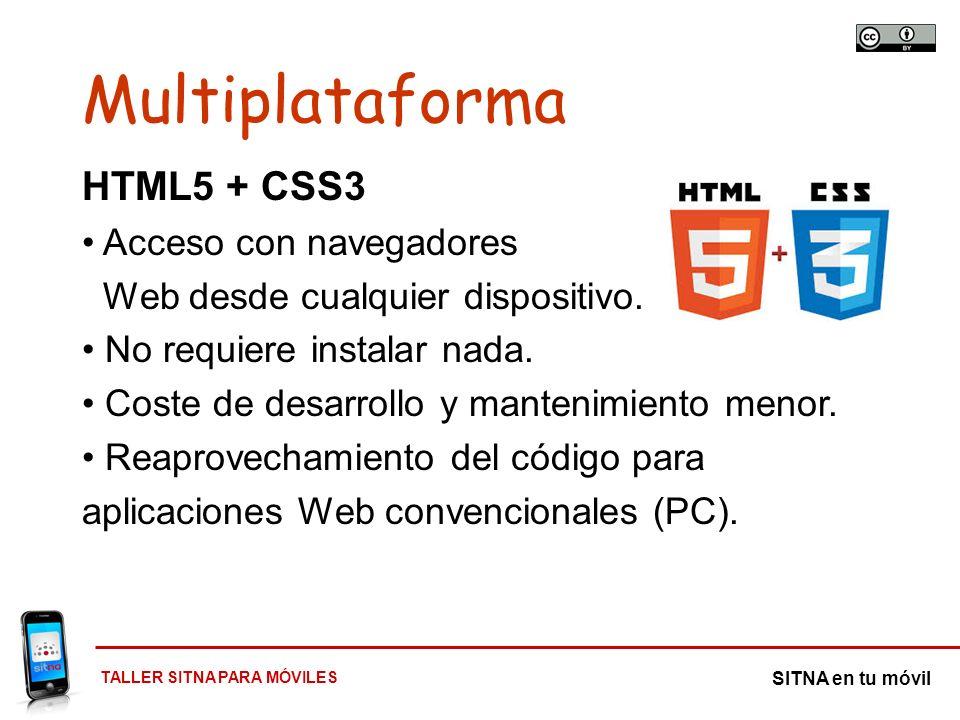 Multiplataforma HTML5 + CSS3 Acceso con navegadores