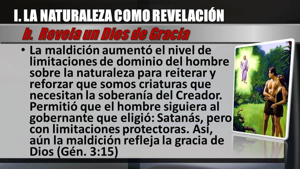 I. LA NATURALEZA COMO REVELACIÓN b. Revela un Dios de Gracia