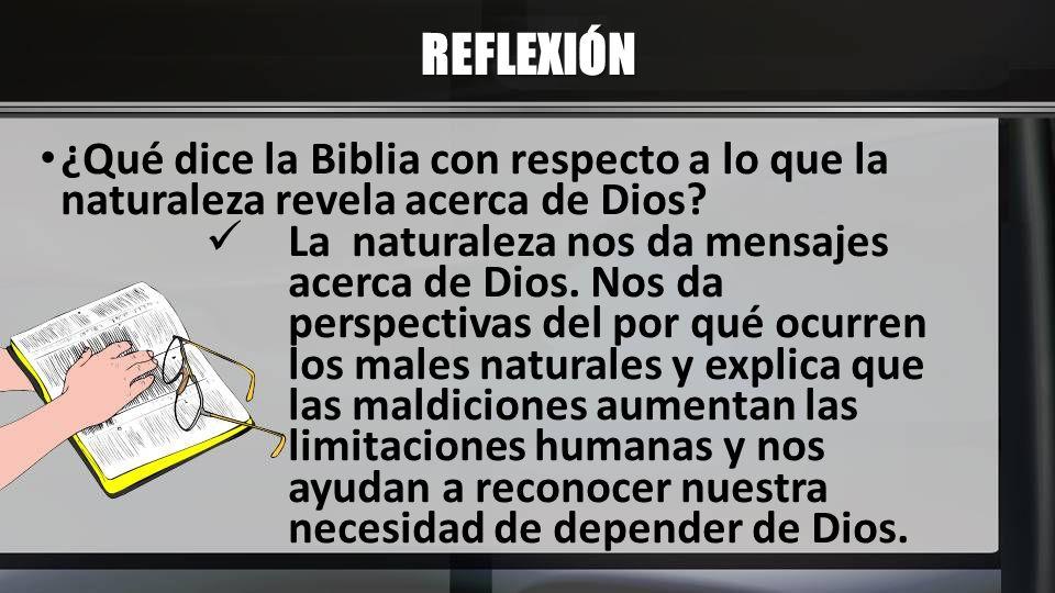 REFLEXIÓN ¿Qué dice la Biblia con respecto a lo que la naturaleza revela acerca de Dios