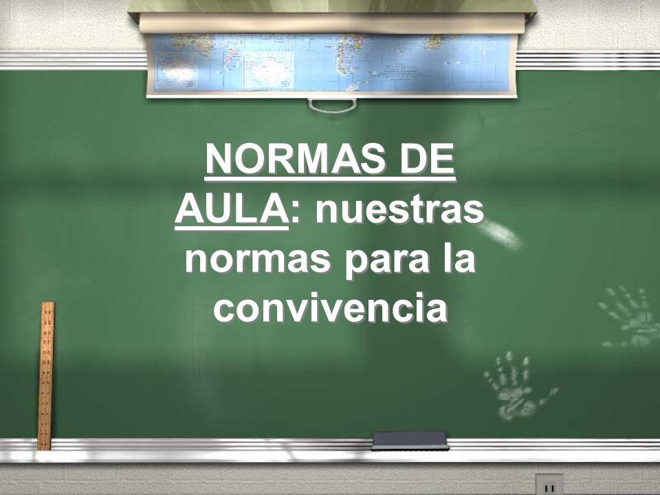 NORMAS DE AULA: nuestras normas para la convivencia