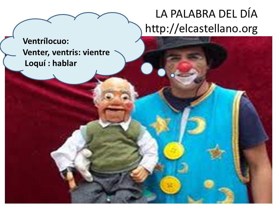 LA PALABRA DEL DÍA http://elcastellano.org