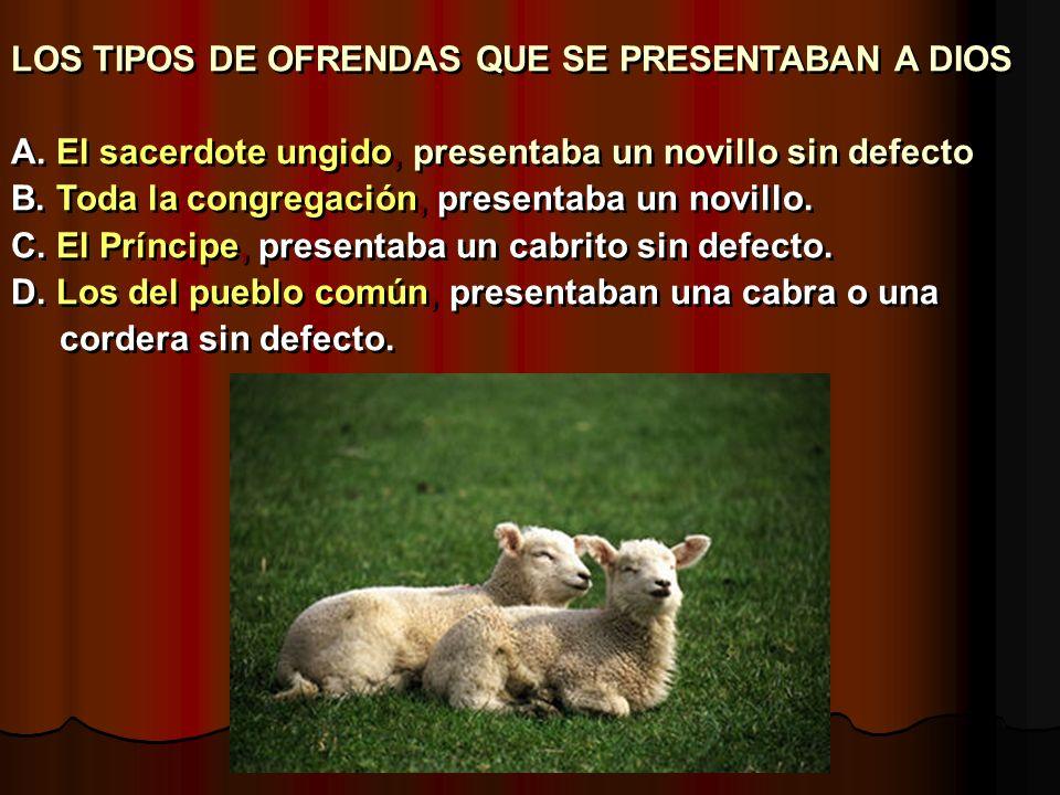 LOS TIPOS DE OFRENDAS QUE SE PRESENTABAN A DIOS
