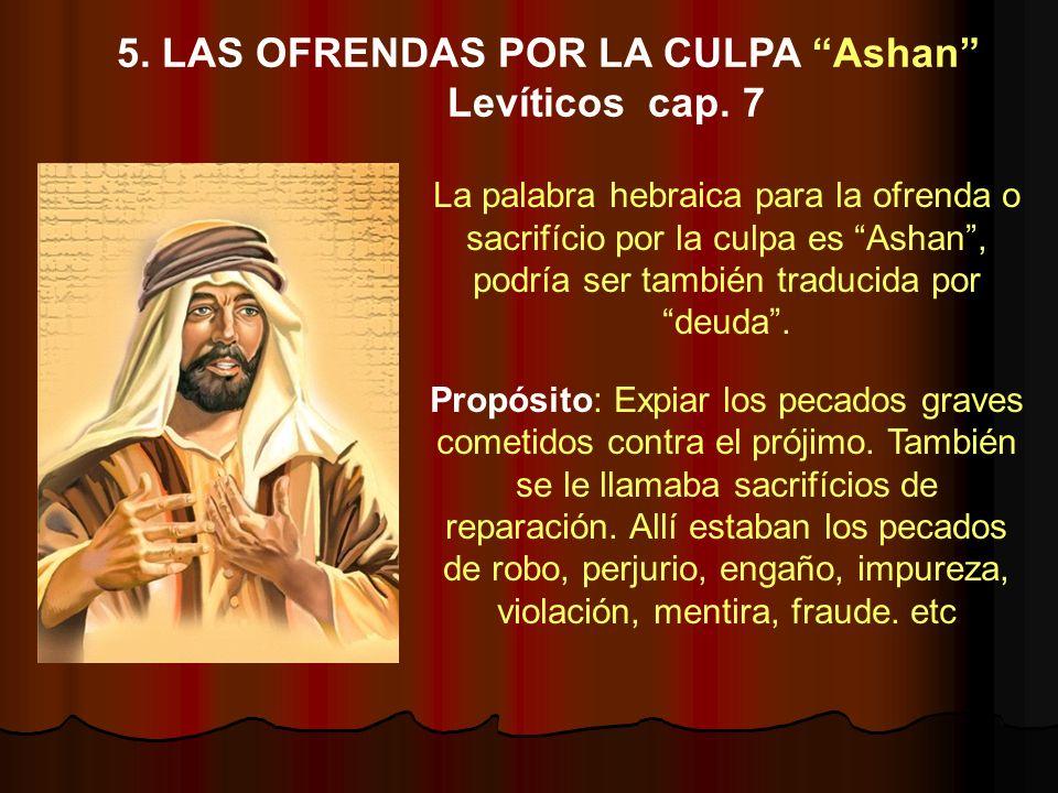 5. LAS OFRENDAS POR LA CULPA Ashan Levíticos cap. 7
