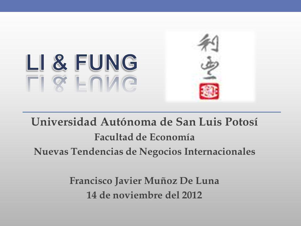 LI & FUNG Universidad Autónoma de San Luis Potosí Facultad de Economía