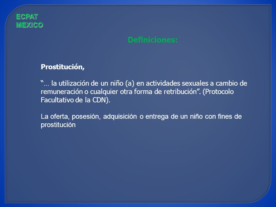 Definiciones: ECPAT MEXICO Prostitución,