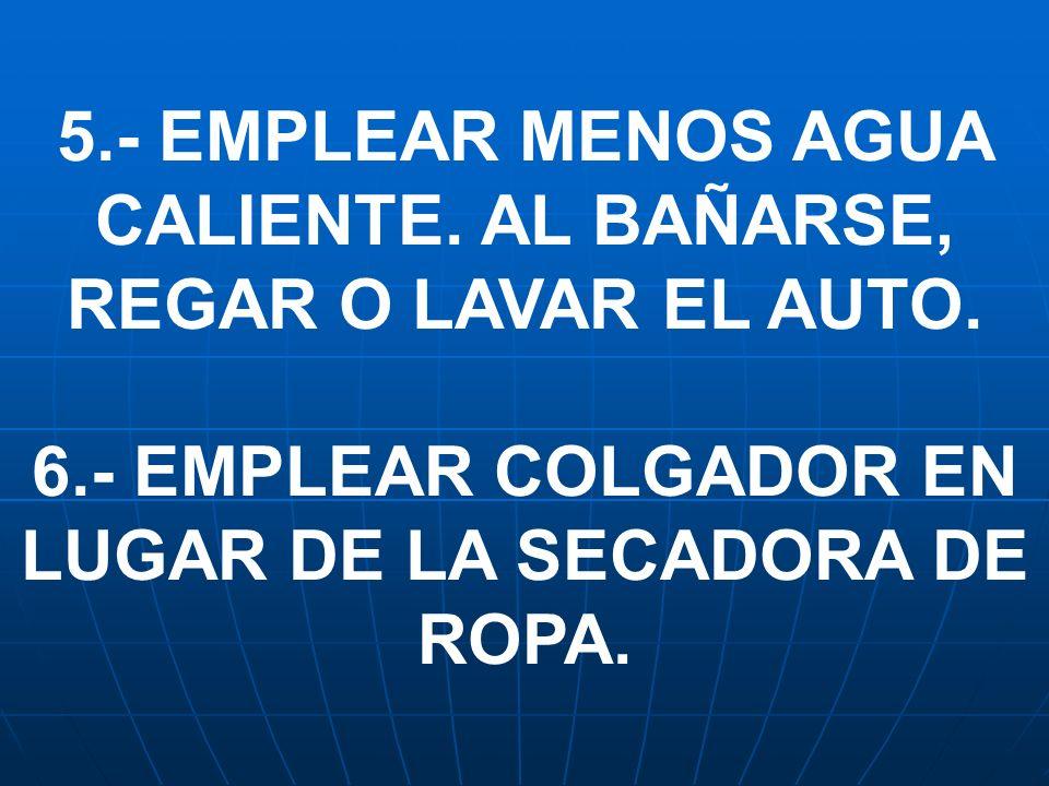 6.- EMPLEAR COLGADOR EN LUGAR DE LA SECADORA DE ROPA.